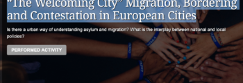 """The Welcoming City"" Migration, Bordering and Contestation in European Cities"